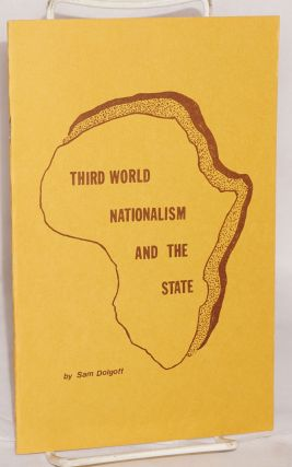 Third world nationalism and the state. Sam Dolgoff