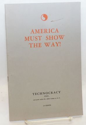 America must show the way! Technocracy