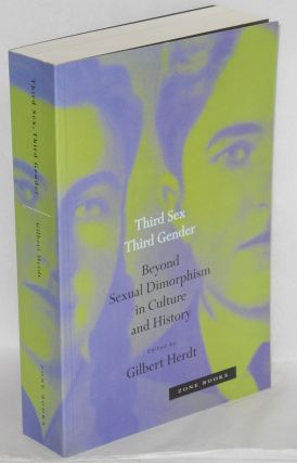Third sex, third gender; beyond sexual dimorphism in culture and history. Gilbert Herdt