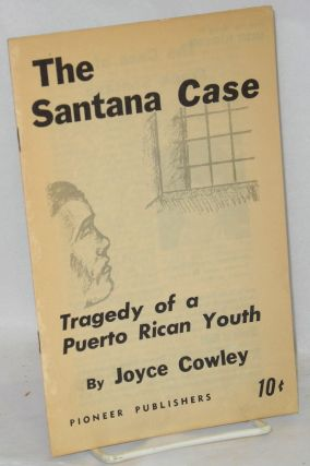The Santana case; tragedy of a Puerto Rican youth. Joyce Cowley, Joyce Maupin