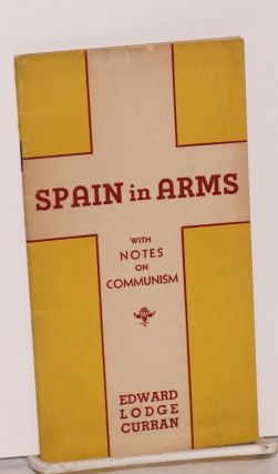 Spain in arms; with notes on Communism