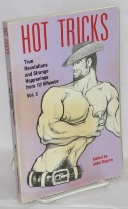 Hot tricks: true revelations and strange happenings from 18 Wheeler, volume 5. John Dagion