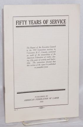 Fifty years of service. The Report of the Executive Council to the 1931 Convention meeting in...