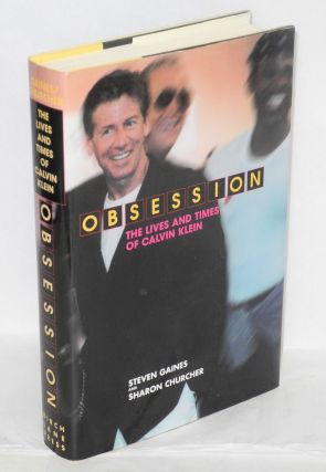 Obsession; the life and times of Calvin Klein. Steven Gaines, Sharon Churcher