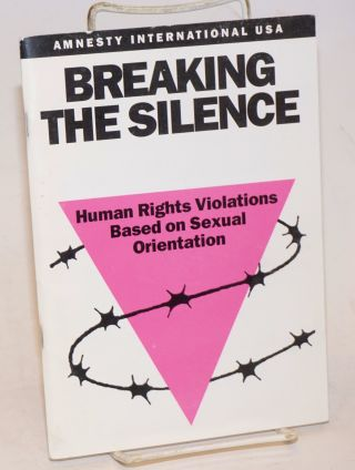Breaking the Silence; human rights violations based on sexual orientation. Amnesty International