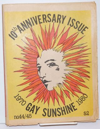 Gay Sunshine; a newspaper of gay liberation, #44/45 10th anniversary issue, 1970-1980. Winston...