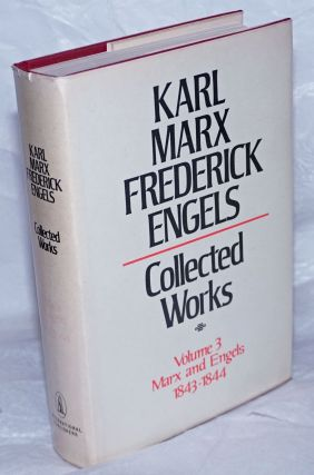 Marx and Engels. Collected works, vol. 3: 1843 - 44. Karl Marx, Frederick Engels
