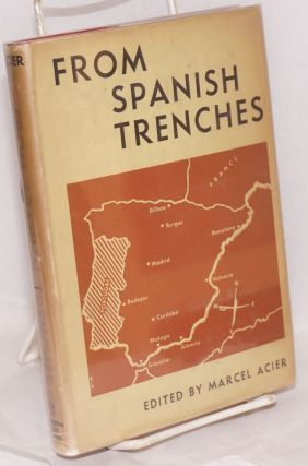 from Spanish trenches; recent letters from Spain. Marcel Acier, and compiler