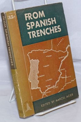 from Spanish trenches; recent letters from Spain. Marcel Acier, ed