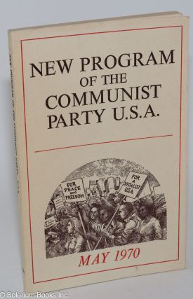 New program of the Communist Party, U.S.A., adopted by the 19th national convention. Communist Party