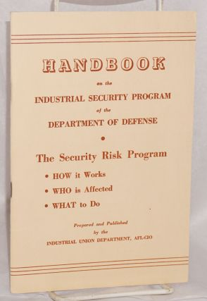 Handbook on the industrial security program of the Department of Defense. The security risk...