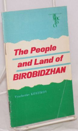 The people and land of Birobidzhan the Jewish autonomous region. Vyacheslav Kostikov