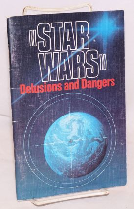 """Star wars"" delusions and dangers"