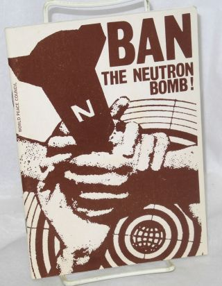 Ban the neutron bomb!