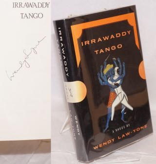 Irrawaddy tango; a novel. Wendy Law-Yone
