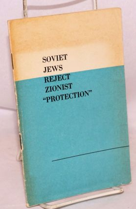 "Soviet jews reject zionist ""protection"" Novosti Press Agency round-table discussion February 5, 1971"