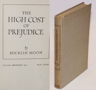The high cost of prejudice. Bucklin Moon