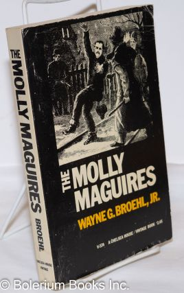 The Molly Maguires. Wayne G. Broehl, Jr