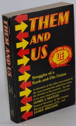 Them and us; struggles of a rank-and-file union. James J. Matles, James Higgins
