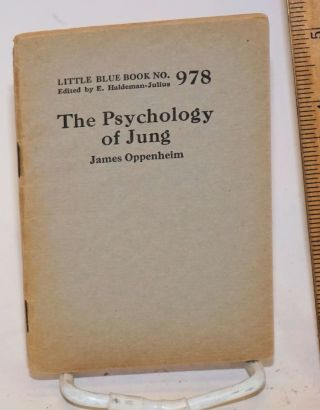The psychology of Jung. James Oppenheim