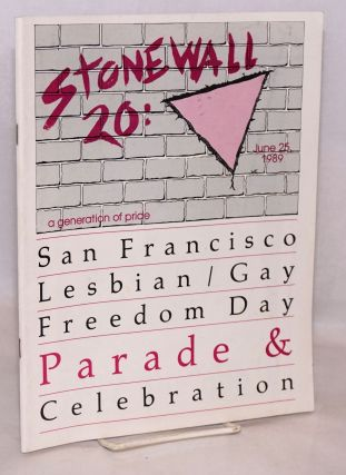1989, San Francisco Lesbian/Gay Freedom Day parade and celebration; Stonewall 20: a generation of...