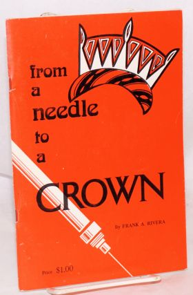 """From a Needle to a Crown"" an autobiography. Frankie Rivera"