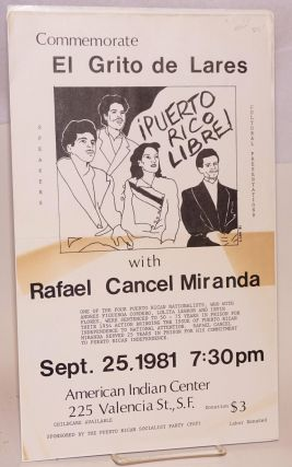 Commemorate El Grito de Lares with Rafael Cancel Miranda [handbill]. L. Lee Puerto Rican...