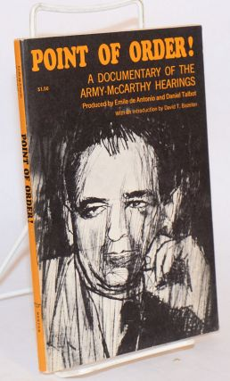 Point of order! A documentary of the Army-McCarthy Hearings. Produced by Emile de Antonio and...