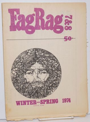 Fag Rag: a gay male newspaper; #7 & 8 Winter-Spring 1974; Gore Vidal interview. Steven Abbott,...