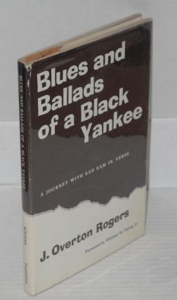 Blues and ballads of a black Yankee; a journey with Sad Sam, foreword by Whitney M. Young, Jr.