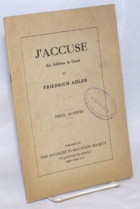 J'Accuse; an address in court. Friedrich Adler