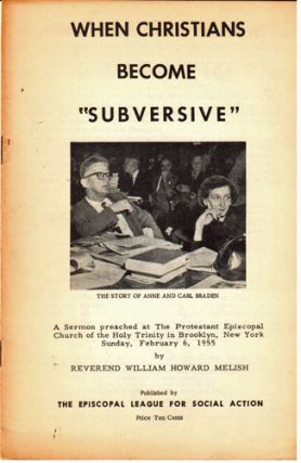 """When Christians become """"subversive."""" A sermon preached at The Protestant Episcopal Church of the Holy Trinity in Brooklyn, New York, on Sunday, February 6, 1955"""