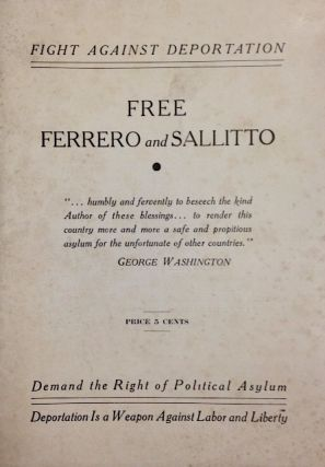 Fight against deportation; free Ferrero and Sallitto. Demand the right of political asylum; deportation is a weapon against liberty