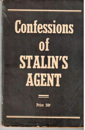 This is my story; confessions of Stalin's agent [sub-title from cover]
