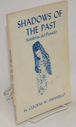 Shadows of the past; sombras del pasado, illustrated by the author. Cleofas M. Jaramillo