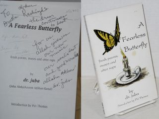 A fearless butterfly; fresh poems, muses and utter raps, introduction by Piri Thomas. juba dr,...