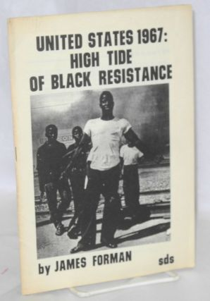 United States 1967: high tide of black resistance Introduction by Mike Klonsky, SDS National...