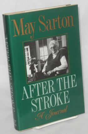 After the stroke; a journal. May Sarton
