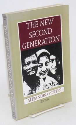 The new second generation. Alejandro Portes, M. Patricia Fernández Kelly Richard...