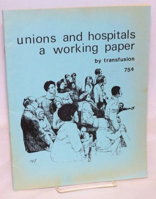 Unions and hospitals, a working paper. Transfusion.