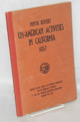 Ninth report un-American activities in California, 1957. Report of the Senate Fact-Finding...