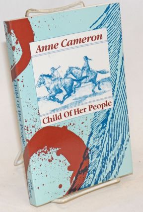 Child of Her People. Anne Cameron.