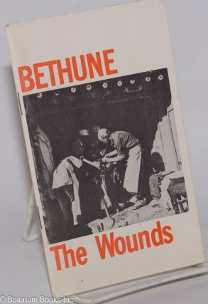 The wounds. Norman Bethune