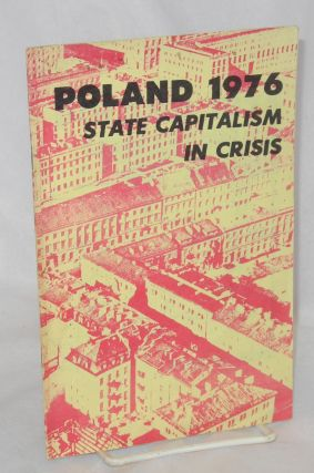 Poland 1976; state capitalism in crisis. Bruce Allen