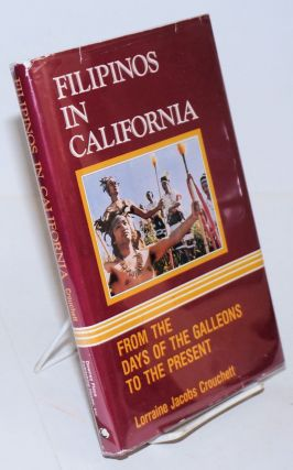 Filipinos in California; from the days of the galleons to the present. Lorraine Jacobs Crouchett