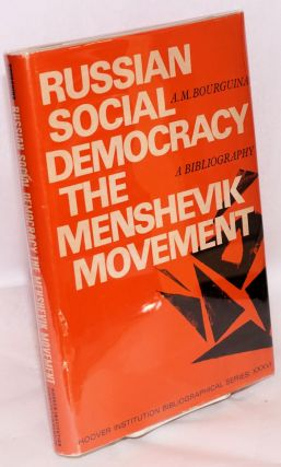 Russian social democracy : the menshevik movement; a bibliography. A. M. Bourguina