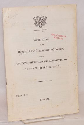 White paper on the report of the commission of enquiry into the functions, operations and...