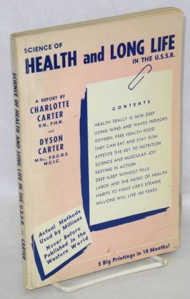 Science of health and long life in the U.S.S.R., a personal report. Charlotte Carter, Dyson Carter