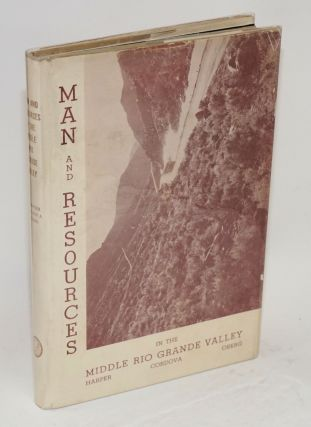 Man and resources in the middle Rio Grande Valley. Allan G. Harper, Andrew R. Cordova, Kalervo Oberg