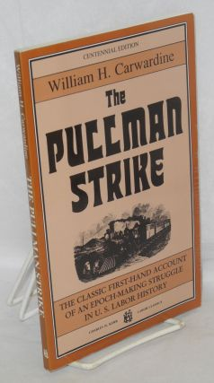 The Pullman strike. Centennial edition with a biographical note on the author by William Adelman....